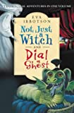 Eva Ibbotson Not Just a Witch and Dial a Ghost