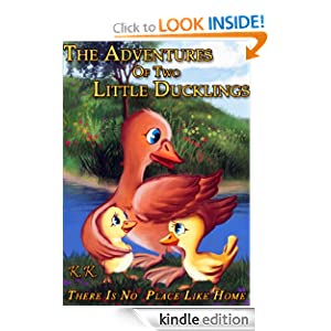 The Adventures Of Two Little Ducklings - ''There Is No Place Like Home'' (book I)