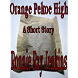 Orange Pekoe High--Short Story