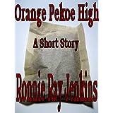 Orange Pekoe High--Short Story