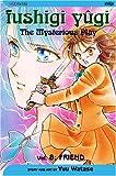 Fushigi Yûgi: The Mysterious Play, Vol. 08: Friend