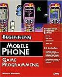 Beginning Mobile Phone Game Programming
