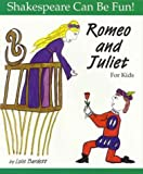 Romeo and Juliet for Kids (Shakespeare Can Be Fun!) (1552092445) by Lois Burdett