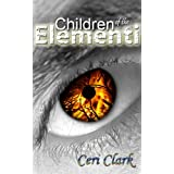 Children of the Elementi, UK English Edition (Elerian Chronicles)by Ceri Clark