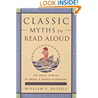 Classic Myths to Read Aloud: The Great Stories of Greek and Roman Mythology, Specially Arranged for Children Five...