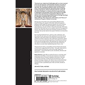 Sacred Architecture in a Secular Age: Anamnesis of Durham Cathedral (Routledge Research in Architecture)
