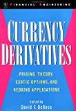 Currency derivatives:pricing theory- exotic options- and hedging applications
