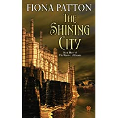 The Shining City: (Book Three of the Warriors of Estavia) by Fiona Patton