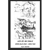 Led By An Eagle: Omar Blue Saga Book Two (Volume 2) ~ O. Warfield