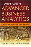 img - for Win with Advanced Business Analytics: Creating Business Value from Your Data (Wiley and SAS Business Series) book / textbook / text book