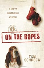 On the Ropes: A Duffy Dombrowski Mystery