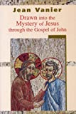 Drawn Into the Mystery of Jesus Through the Gospel of John (0232525722) by Vanier, Jean