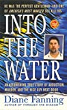 img - for Into the Water (St. Martin's True Crime Library) book / textbook / text book