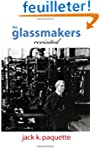 The Glassmakers, Revisited: A History...