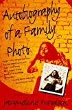 Autobiography of a Family Photo: A Novel (0452270987) by Woodson, Jacqueline