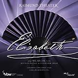 Elisabeth: Das Musical von Michael Kunze & Sylvester Levay