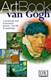 Van Gogh: A Profound and Tormented Genius--His Life in Paintings