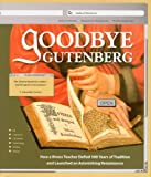 Goodbye Gutenberg: How a Bronx Teacher Defied 500 Years of Tradition and Launched an Astonishing Renaissance (Designer Writers) (0974575038) by Valerie Kirschenbaum