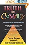 Truth In Comedy: The Manual For Impro...