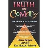 Truth in Comedy: The Manual for Improvisation ~ Kim Howard Johnson