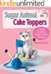 Sugar Animal Cake Toppers: 5 easy to...