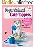 Sugar Animal Cake Toppers: 5 easy to follow sugar animal designs