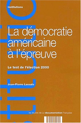 la-democratie-americaine-a-lepreuve-le-test-de-lelection-2000-les-etudes-de-la-documentation-francai