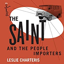 The Saint and the People Importers: The Saint, Book 43 (       UNABRIDGED) by Leslie Charteris Narrated by John Telfer
