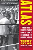 img - for Atlas: From the Streets to the Ring: A Son's Struggle to Become a Man Paperback - May 8, 2007 book / textbook / text book