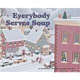 Everybody Serves Soup (Carolrhoda Picture Books)