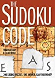 img - for The Sudoku Code: 200 Sudoku Puzzles. One Answer. Can You Find It? book / textbook / text book