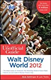 img - for The Unofficial Guide Walt Disney World 2012 (Unofficial Guides) book / textbook / text book