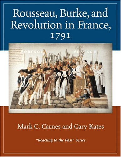 Rousseau, Burke, and Revolution in France, 1791: Reacting...