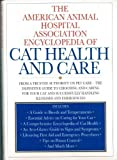 img - for The American Animal Hospital Association Encyclopedia of Cat Health and Care by Sussman, Les, Dubowy, Alan (1994) Hardcover book / textbook / text book