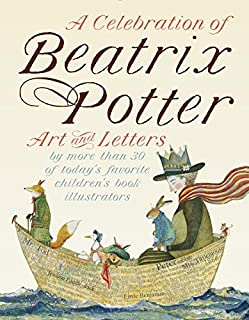Book Cover: A Celebration of Beatrix Potter: Art and letters by more than 30 of today's favorite children's book illustrators