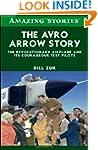 The Avro Arrow Story: The Revolutiona...