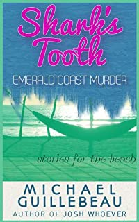 (FREE on 8/23) Shark's Tooth: Emerald Coast Murder: Stories For The Beach by Michael Guillebeau - http://eBooksHabit.com