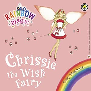 Rainbow Magic: Chrissie the Wish Fairy Audiobook