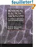 Biomedical Electron Microscopy: Illus...
