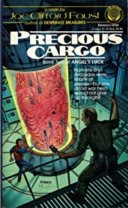 PRECIOUS CARGO (Book 2 of Angel's Luck) by Joe Clifford Faust