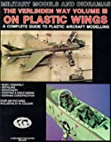 img - for The Verlinden Way, Vol. 3: On Plastic Wings - A Complete Guide to Plastic Aircraft Modelling book / textbook / text book