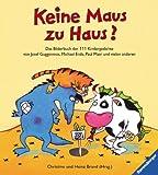 Keine Maus zu Haus? Das Bilderbuch der 111 Kindergedichte. ( Ab 4 J.). (3473330868) by Guggenmoos, Josef