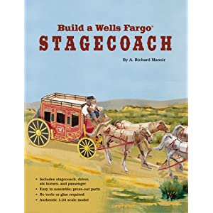 Build a Wells Fargo Stagecoach with Toy (Building America Series) A. Richard Mansir