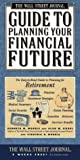 Wall Street Journal Guide to Planning Your Financial Future: The Easy-to-read Guide to Lifetime Planning for Retirement (0684802023) by Morris, Kenneth M.