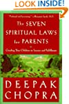 The Seven Spiritual Laws for Parents:...