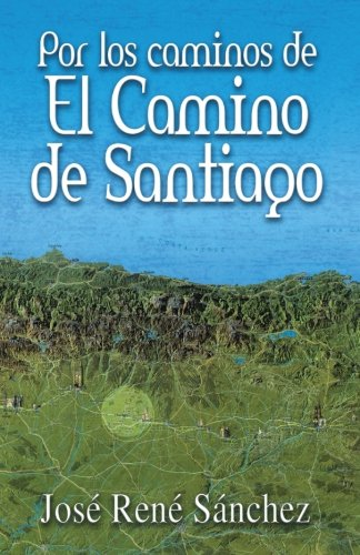 Por los Caminos de El Camino de Santiago