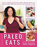Paleo Eats: 111 Comforting Gluten-Free, Grain-Free and Dairy-Free Recipes for the Foodie in You (English Edition)