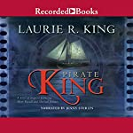 Pirate King: A Novel of Suspense Featuring Mary Russell and Sherlock Holmes | Laurie R. King