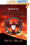 Rome Is Burning (The Iron Eagle Series Book 3)