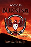 Rome Is Burning (Iron Eagle Series Book 3) [Kindle Edition]